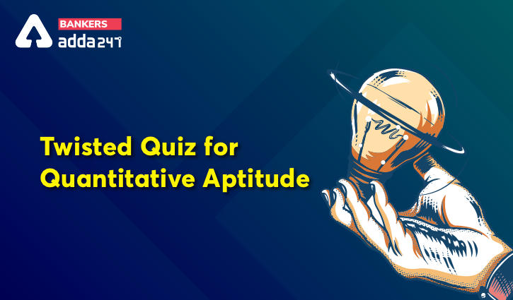 Quantity Based & Data Sufficiency Twisted One Quantitative Aptitude Quiz for All Banking Exams- 04th June_40.1