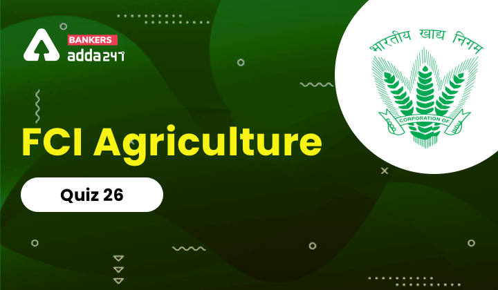 FCI Agriculture Quiz 26_40.1