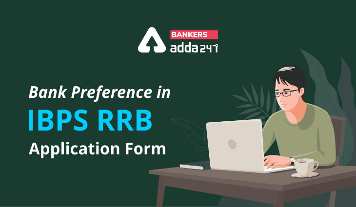 How To Fill Bank Preference in IBPS RRB Application Form 2021 for Clerk/PO_40.1