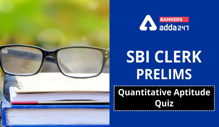 Quantitative Aptitude Quiz For SBI Clerk Prelims 2021- 9th June_40.1