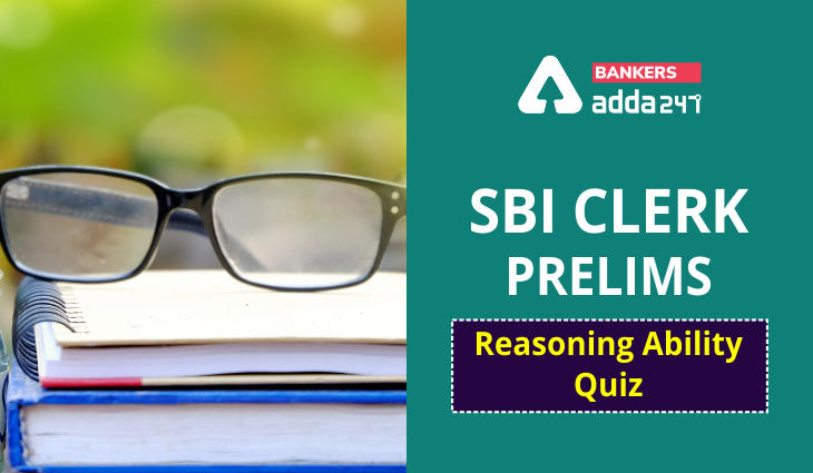 Reasoning Ability Quiz For SBI Clerk Prelims 2021- 10th June_40.1