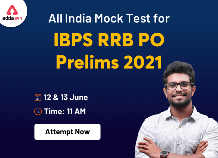 All India Mock Test for IBPS RRB PO Prelims 2021 Extended: Attempt Now_40.1
