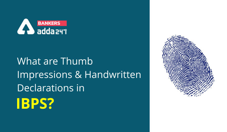 What are Thumb Impressions and Handwritten Declarations in IBPS?_40.1