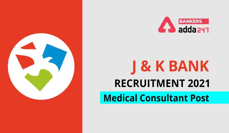 J&K Bank Fresh Job Recruitment 2021: Online Application for Medical Consultant Posts_40.1