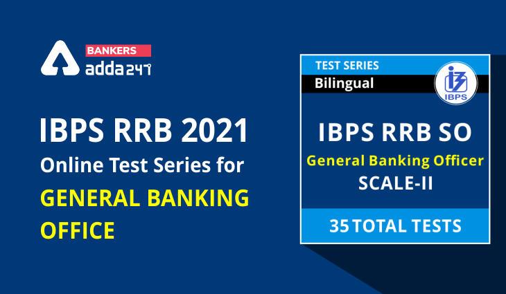 IBPS RRB 2021 Online Test Series for General Banking Officer_40.1