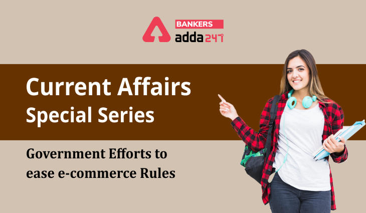Government efforts to ease e-commerce rules: Current Affairs Special Series_40.1