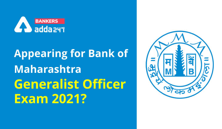 Appearing for Bank of Maharashtra- Generalist Officer Exam 2021? Register with Us for Exam Analysis_40.1