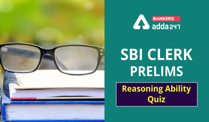 Reasoning Ability, Quiz For SBI PO, Clerk Prelims 2021- 24th June_40.1