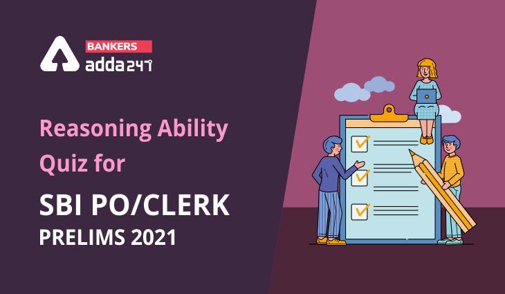 Reasoning Ability, Quiz For SBI PO, Clerk Prelims 2021- 26th June_40.1