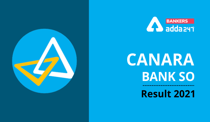 Canara Bank SO Result 2021 Out: Direct Link to Check Specialist Officer Result_40.1