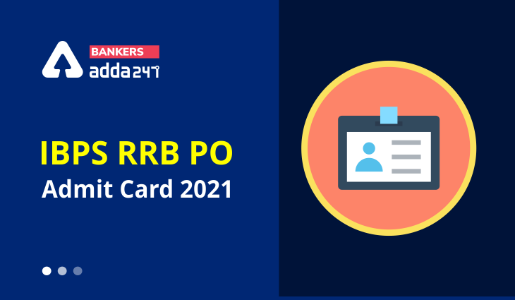 IBPS RRB PO Admit Card 2021 Out: Download PO Prelims Call Letter Official Link_40.1