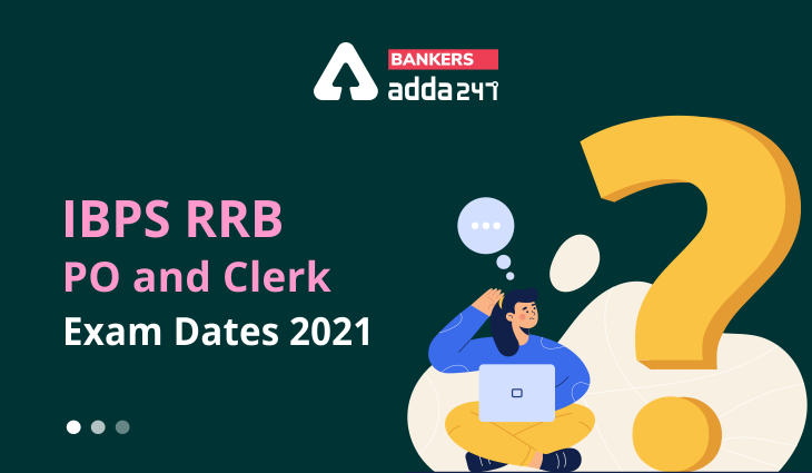 IBPS RRB Clerk Exam Date 2021: Check Officer Scale-I & Office Assistant Exam Dates_40.1