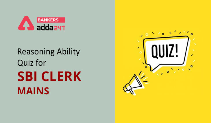 Reasoning Ability Quiz For SBI Clerk Mains 2021- 23rd July_40.1
