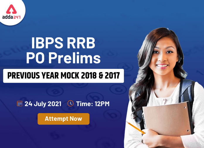 Attempt Now IBPS RRB PO Prelims Previous Year Mocks 2018 and 2017 on 24th July 2021_40.1