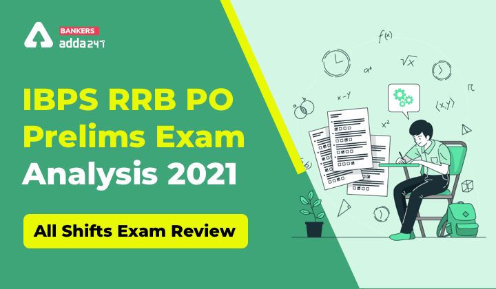 IBPS RRB PO Prelims Exam Analysis 2021 (7th August) All Shift: Exam Review Questions_40.1