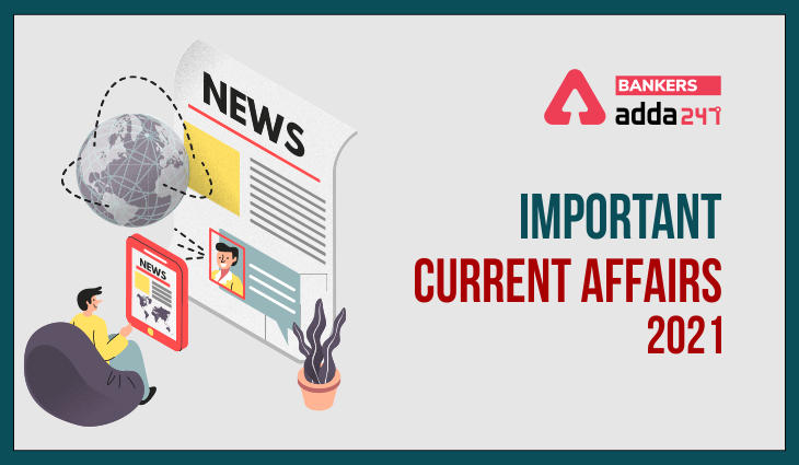 Important Current Affairs Quiz for Bank Mains Exams 2021- 3rd August_40.1