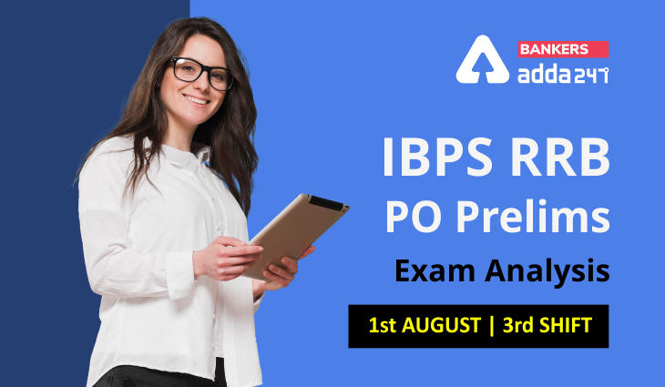 IBPS RRB PO Exam Analysis 2021 Shift 3 1st August: Exam Review Question, Difficulty Level_40.1