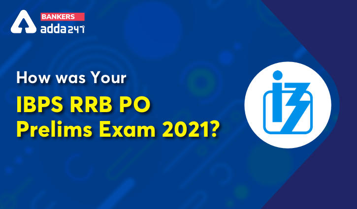 How was your IBPS RRB PO Prelims Exam 2021?_40.1