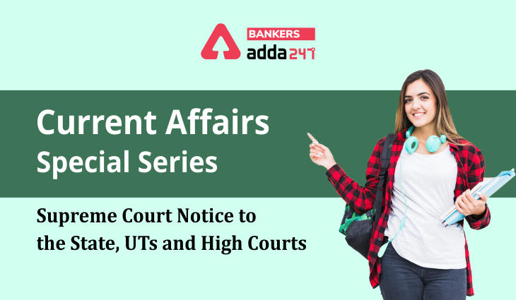 Supreme Court notice to the state, UTs and High Courts: Current Affairs Special Series_40.1