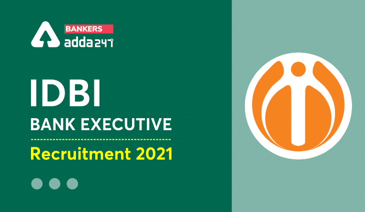 IDBI Bank Recruitment 2021 Executive Admit Card(Out), Exam Date For 920 Vacancy_40.1