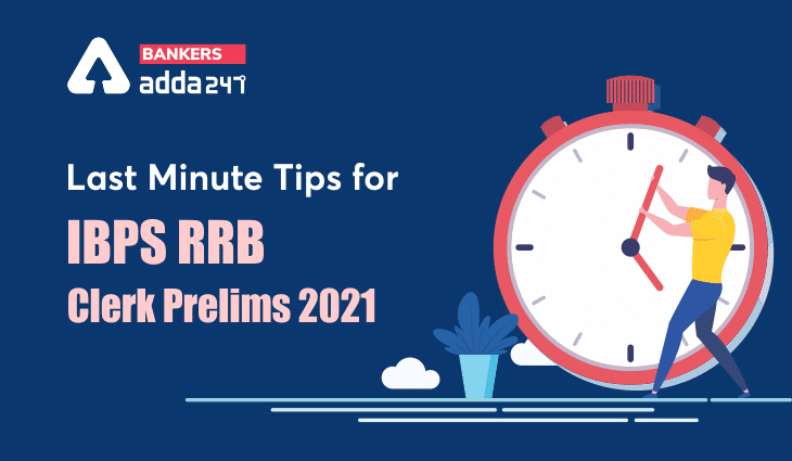 Last Minutes Tips for IBPS RRB Clerk Prelims 2021 Exam_40.1