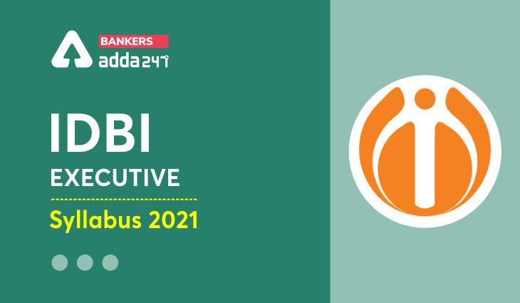 IDBI Executive Syllabus 2021 Exam Pattern, Download Syllabus PDF_40.1