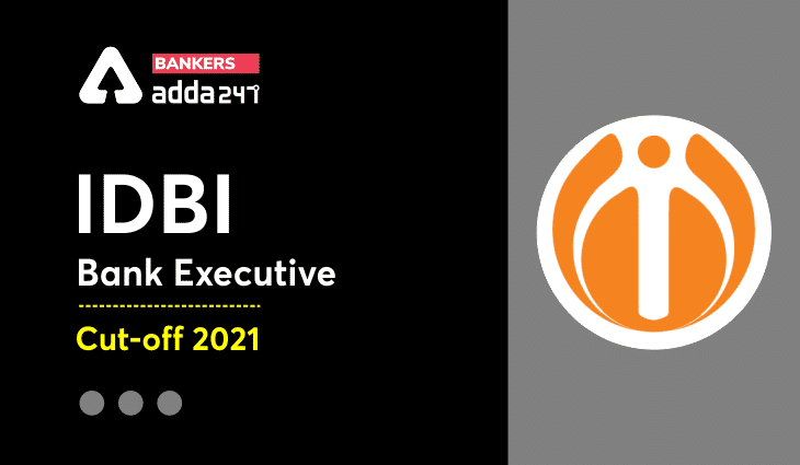 IDBI Executive Cut off 2021 Out, Marks, Category, Sectional Cut off_40.1