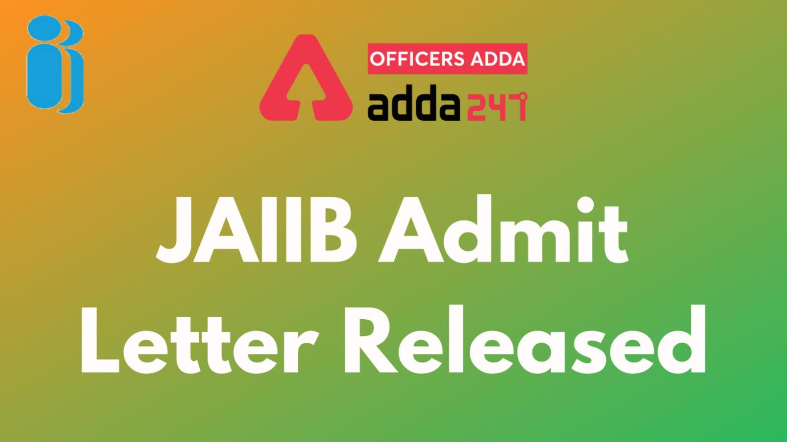 JAIIB & DBF Admit Card 2021 Released by IIBF: Download JAIIB Call letter_40.1