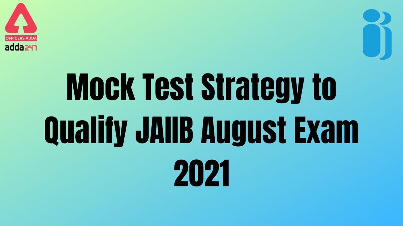 Mock Test Strategy to Qualify JAIIB August Exam 2021_40.1