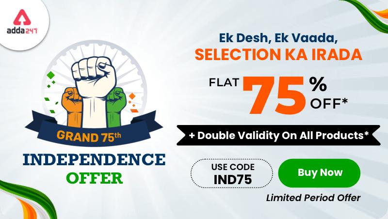 Grand 75th Independence Day Offer- Ek Desh, Ek Vaada, Selection Ka Irada: Flat 75% Off_40.1
