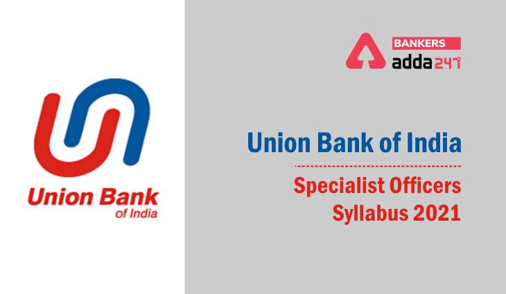Union Bank SO Syllabus, Exam Pattern 2021: Download UBI Bank Syllabus PDF_40.1