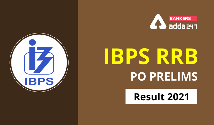 IBPS RRB PO Result 2021 Out For Prelims PO Result Link_40.1