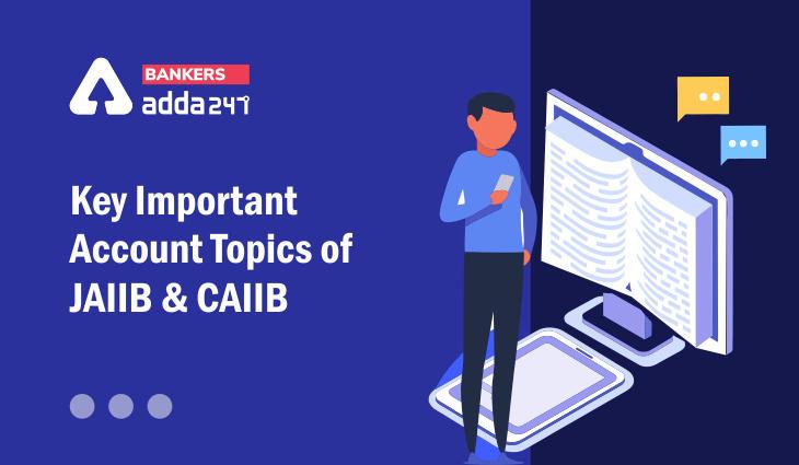 Key Important Account Topics of JAIIB & CAIIB_40.1