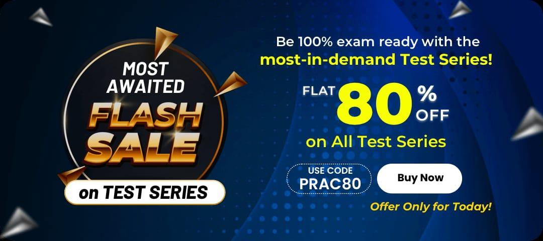 Most Awaited Flash Sale On Test Series: Flat 80% Off on All Test Series_40.1