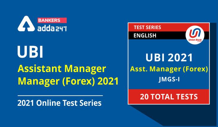 UBI Assistant Manager/Manager (Forex) 2021 Online Test Series_40.1
