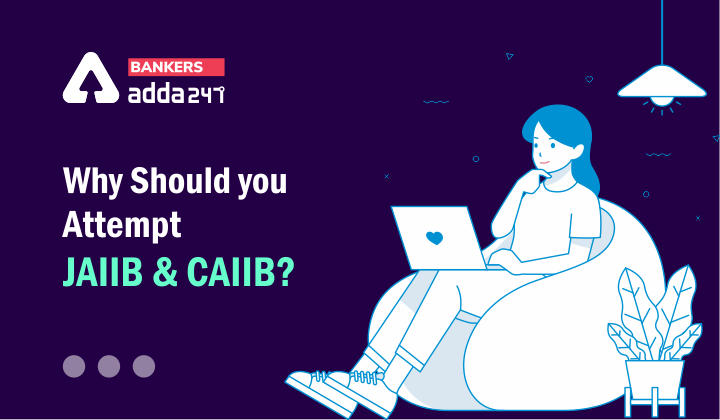 Why should you attempt JAIIB & CAIIB?_40.1