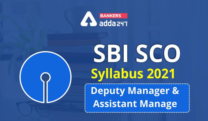 SBI SCO Syllabus 2021 PDF, Deputy Manager, Assistant Manager Syllabus & Exam Pattern_40.1