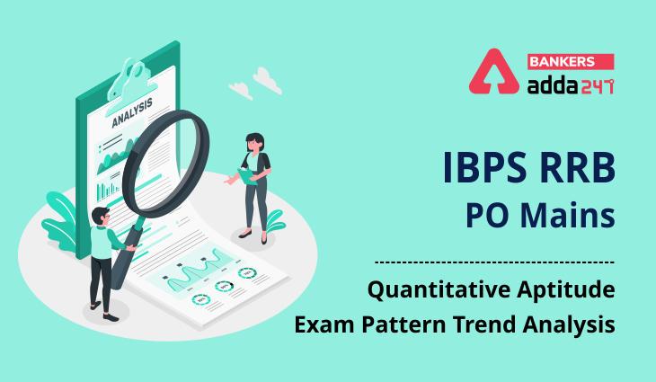 IBPS RRB PO Quantitative Aptitude Questions Pattern: Last 3 Year Trend Mains Exam_40.1