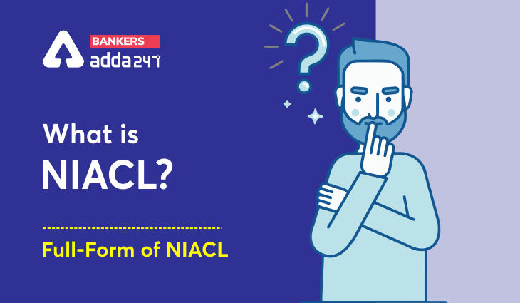 NIACL AO Full Form: What is NIACL?_40.1