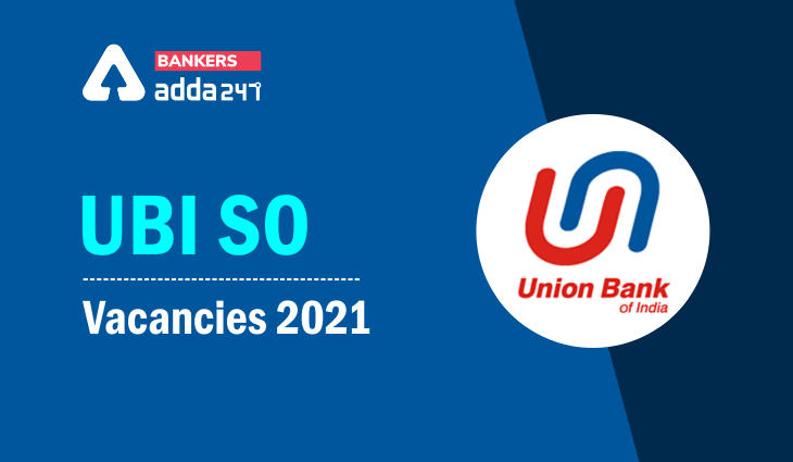 Union Bank SO Vacancy 2021 Category-wise 347 Vacancy Detail_40.1