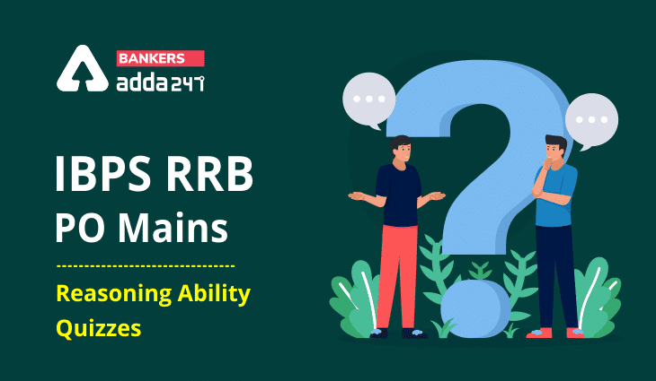 Reasoning Ability Quiz For RRB PO Mains 2021- 16th September_40.1