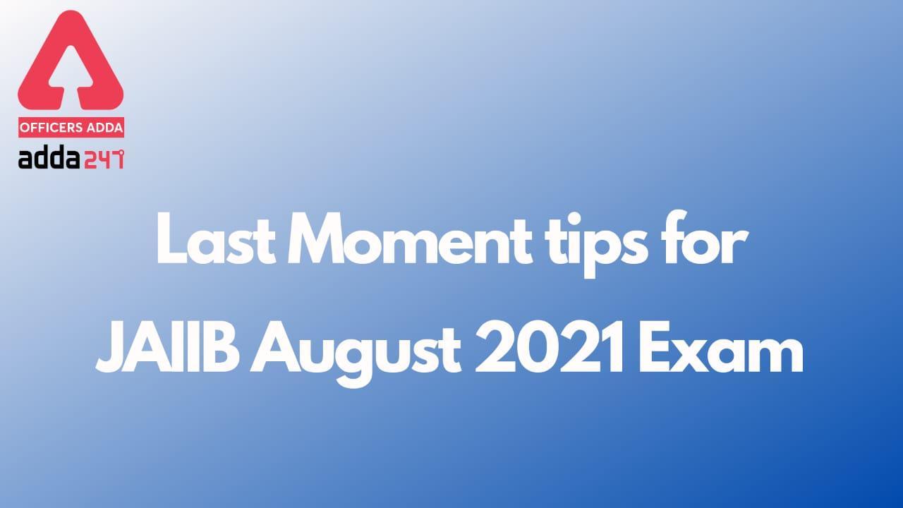 Last Moment Tips for JAIIB August 2021 Exam_40.1