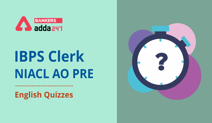 English Quizzes, for IBPS Clerk/NIACL AO Prelims 2021 – 30th August_40.1
