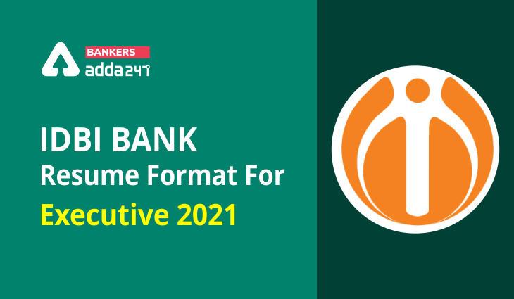 IDBI Bank Resume Format For Executive: Check Executive Resume Format 2021_40.1