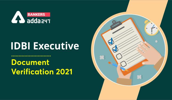 IDBI Executive Document Verification 2021: Check Here_40.1