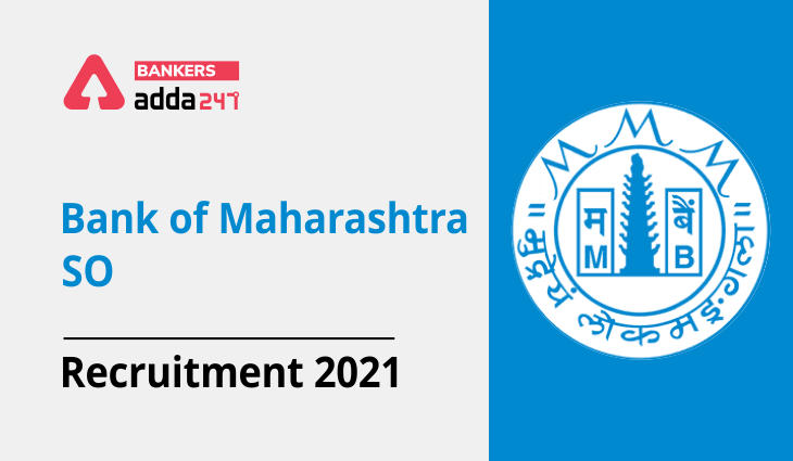 Bank of Maharashtra Recruitment 2021 Out, Apply Online for 190 SO Posts_40.1