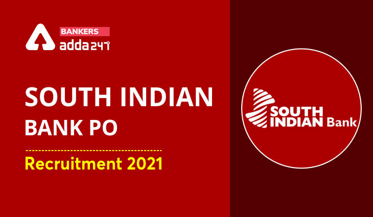 South Indian Bank PO Recruitment 2021 Out, Apply Online for Probationary Officer_40.1