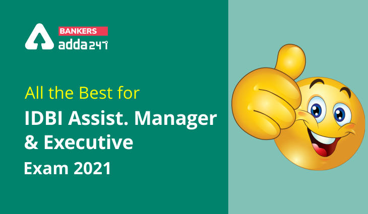 All the Best for IDBI Assistant Manager & Executive Exam 2021_40.1