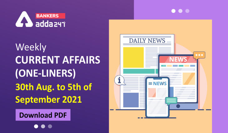 Weekly Current Affairs One-Liners   30th August to 5th of September 2021_40.1