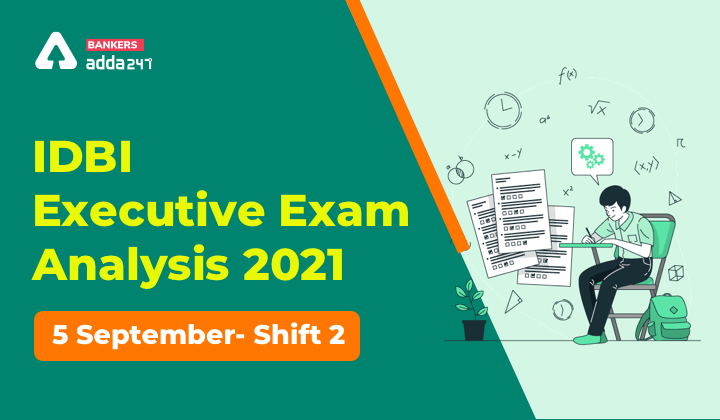 IDBI Executive Exam Analysis 2021 Shift 2, 5 September: Exam Asked Question, Difficulty Level_40.1